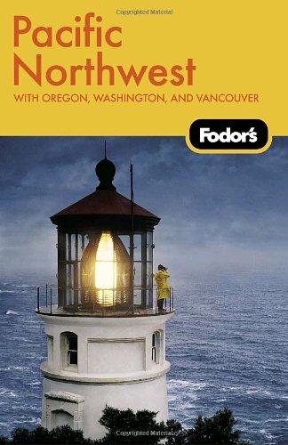 Fodor'S Pacific Northwest, 16Th Edition (Fodor'S Gold Guides)