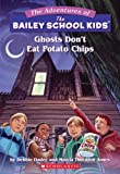 Ghosts Don't Eat Potato Chips (Bailey School Kids #5)