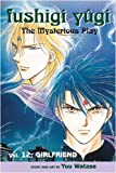Fushigi Yugi Volume 12: The Mysterious Play: Girlfriend v. 12 (Manga) (0575078324) by Watase, Yuu