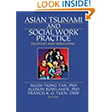 Asian Tsunami and Social Work Practice: Recovery and Rebuilding