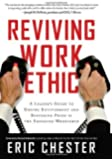 Reviving Work Ethic: A Leader's Guide to Ending Entitlement and Restoring Pride in the Emerging Workforce [Hardcover] [2012] (Author) Eric Chester