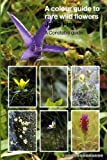 A Colour Guide to Rare Wild Flowers (0094707804) by Fisher, John