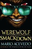 Werewolf Smackdown: A Novel (Felix Gomez Series)