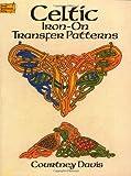 Celtic Iron-on Transfer Patterns (Dover Iron-On Transfer Patterns) (0486260593) by Davis, Courtney