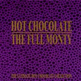 Hot Chocolate The Full Monty