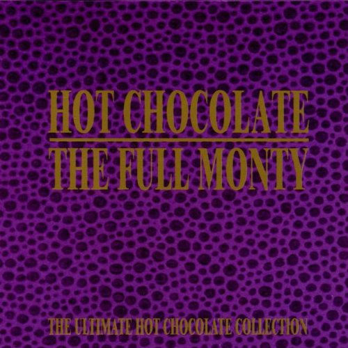 Hot Chocolate - The Full Monty - Zortam Music