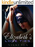 Elizabeth's Love Ties (Elizabeth's Bondage Book 5)
