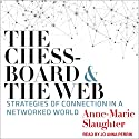 The Chessboard and the Web: Strategies of Connection in a Networked World Audiobook by Anne Marie Slaughter Narrated by Jo Anna Perrin