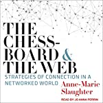 The Chessboard and the Web: Strategies of Connection in a Networked World | Anne Marie Slaughter