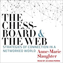 The Chessboard and the Web: Strategies of Connection in a Networked World | Livre audio Auteur(s) : Anne Marie Slaughter Narrateur(s) : Jo Anna Perrin