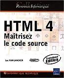 echange, troc Luc Van Lancker - HTML 4 - Maîtrisez le code source (3ème édition)