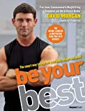 Be Your Best: The Smart Way to Improve Your Fitness, Shape and Mind (0753511991) by Morgan, David