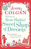 JENNY COLGAN Welcome To Rosie Hopkins` Sweetshop Of Dreams