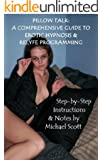 Pillow Talk: A Comprehensive Guide to Erotic Hypnosis & Relyfe Programming (English Edition)