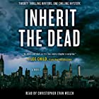 Inherit the Dead: A Novel Hörbuch von Lee Child, Lisa Unger, C. J. Box, Lawrence Block, Charlaine Harris, Jonathan Santlofer (editor), Mary Higgins Clark Gesprochen von: Christopher Evan Welch