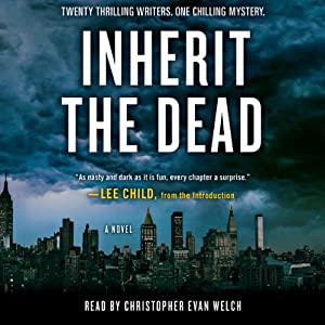 Inherit the Dead: A Novel | [Lee Child, Lisa Unger, C. J. Box, Lawrence Block, Charlaine Harris, Jonathan Santlofer (editor), Mary Higgins Clark]