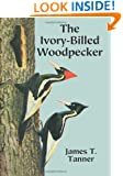 The Ivory-Billed Woodpecker (Dover Birds)