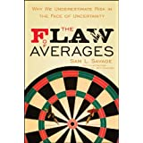 The Flaw of Averages: Why We Underestimate Risk in the Face of Uncertaintyby Sam L. Savage