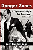 img - for DANGER ZONES: A Diplomat's Fight for America's Interests (Memoirs and Occasional Papers Series / Association for Diplo) book / textbook / text book