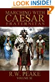 Marching With Caesar: Fraternitas