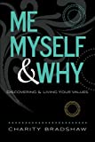 img - for Me, Myself & Why: Discovering & Living Your Values book / textbook / text book