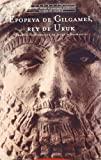 img - for Epopeya de Gilgames, rey de Uruk / The Epic of Gilgamesh, king of Uruk (Spanish Edition) book / textbook / text book