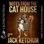 Notes from the Cat House | Jack Ketchum