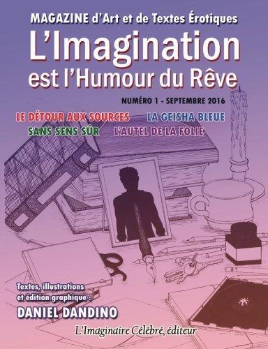 LImagination est lHumour du Reve - numero 1 LDetour aux Sources - La Geisha Bleue - Sans Sens Sur - LAutel de la Folie (Volume 1)  [Dandino, Daniel] (Tapa Blanda)