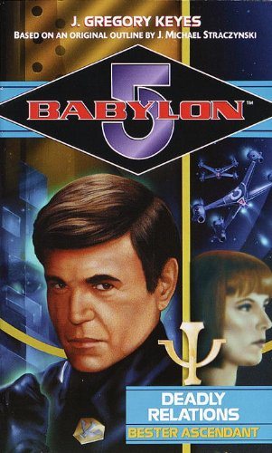 Deadly Relations: Bester Ascendant (Babylon 5) PDF