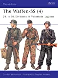 "The Waffen-SS (4): ""24. to 38. Divisions, & Volunteer Legions"" (Men-at-Arms) (v. 4)"