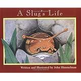 A Slug's Life (Nature Upclose) ~ John Himmelman
