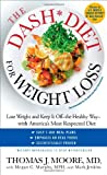 img - for The DASH Diet for Weight Loss: Lose Weight and Keep It Off--the Healthy Way--with America's Most Respected Diet book / textbook / text book