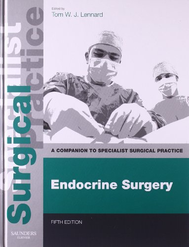 Endocrine Surgery - Print and E-Book: A Companion to Specialist Surgical Practice, 5e PDF