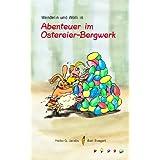 """Abenteuer im Ostereier-Bergwerkvon """"Heiko G Jacobs"""""""