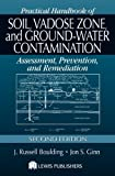 img - for Practical Handbook of Soil, Vadose Zone, and Ground-Water Contamination: Assessment, Prevention, and Remediation, Second Edition by J. Russell Boulding (2003-09-17) book / textbook / text book