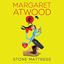 Stone Mattress: Nine Tales Audiobook by Margaret Atwood Narrated by Margaret Atwood, Emily Rankin, Lorna Raver, Bernadette Dunne, Rob Delaney, Arthur Morey, Mark Bramhall