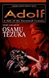 Adolph: A Story of the Twentieth Century (Cadence Books Graphic Novel) (1417616563) by Osamu Tezuka
