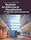 img - for Realistic Architectural Rendering with 3ds Max and mental -Ray (Autodesk Media and Entertainment Techniques) book / textbook / text book