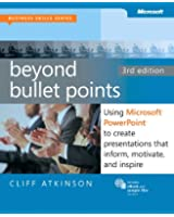 Beyond Bullet Points, 3rd Edition: Using Microsoft PowerPoint to Create Presentations That Inform, Motivate, and Inspire