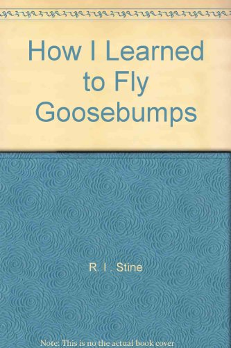 How I Learned to Fly Goosebumps