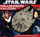 Millennium Falcon: A 3-D Owner's Guide (Star Wars)