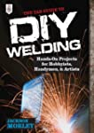 The TAB Guide to DIY Welding: Hands-o...