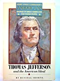 Thomas Jefferson and the American Ideal (Henry Steele Commager's Americans) (0812039181) by Shorto, Russell