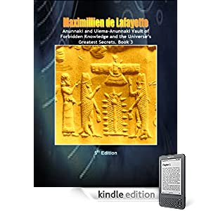 Anunnaki and Ulema-Anunnaki Vault of Forbidden Knowledge and the Universes Greatest Secrets. 5th Edition. Book 3 (Final Part) (Anunnaki & Ulema Secrets and Civilization)