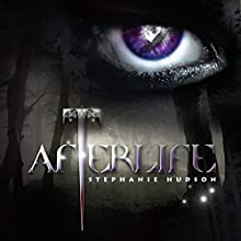 Afterlife: Afterlife Saga, Book 1 Audiobook by Stephanie Hudson Narrated by Rebecca Rainsford