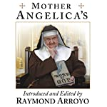 Mother Angelica's Private and Pithy Lessons from the Scriptures | Raymond Arroyo