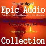 Dyke Darrel the Railroad Detective [Epic Audio Collection]