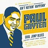 echange, troc Paul Gayten - Ain'T Nothin' Happenin' - Cool Jump Blues