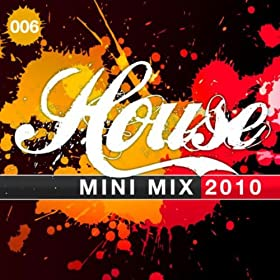 Amazon.com: House Mini Mix 2010 - 006: Various artists: MP3 Downloads