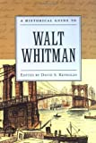 A Historical Guide to Walt Whitman (Historical Guides to American Authors)